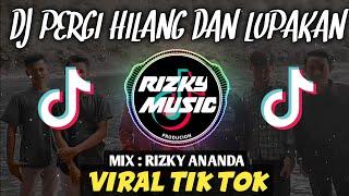 DJ PERGI HILANG DAN LUPAKAN•REMEMBER OF TODAY🔊 REMIX FULL BASS_TERBARU_    2020  