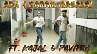Ada(Garam Masala)- Dance Cover | Kajal Agrawal & Pavitra Mandal | Dance Choreography