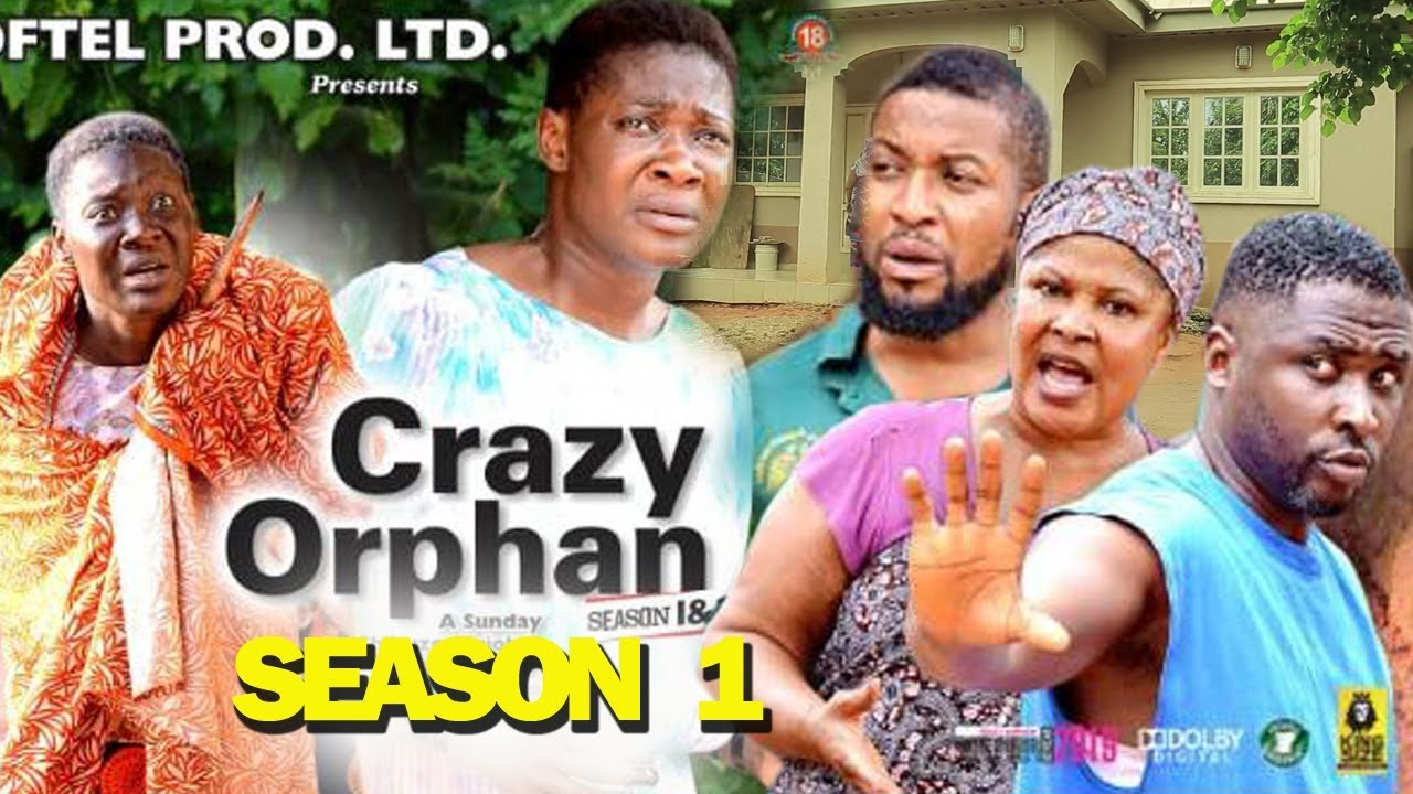 CRAZY ORPHAN SEASON 1 - Mercy Johnson 2019 Latest Nigerian Nollywood Movie Full HD