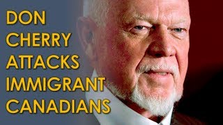 Don Cherry Attacks Immigrant C…