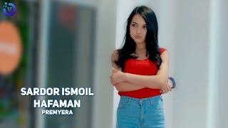 Sardor Ismoil - Hafaman (Премьера клипа 2019)