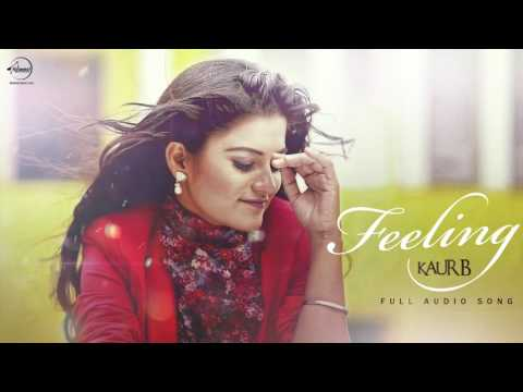 Feeling ( Full Audio Song ) | Kaur B | Punjabi Song Collection | Speed Records