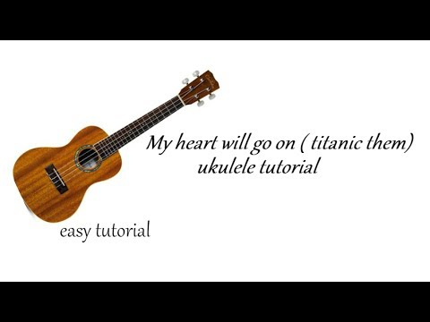 My Heart Will Go On Titanic Them Ukulele Tutorial Easy Way Full Hd