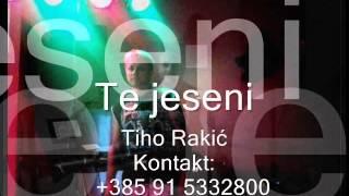 Tiho Rakić-Te jeseni