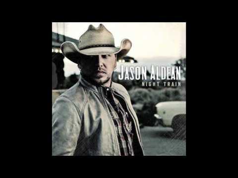 Night Train- Jason Aldean