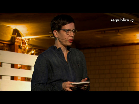 "re:publica 2017 - Katja Böhne: ""My God; what if'…!"" – Science Fiction ist Geisteshaltung on YouTube"