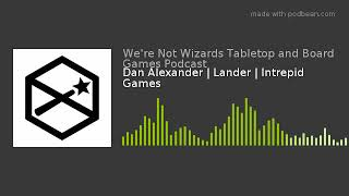 Dan Alexander | Lander | Intrepid Games