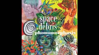 Space Debris - Phonomorphosis(Full Album)