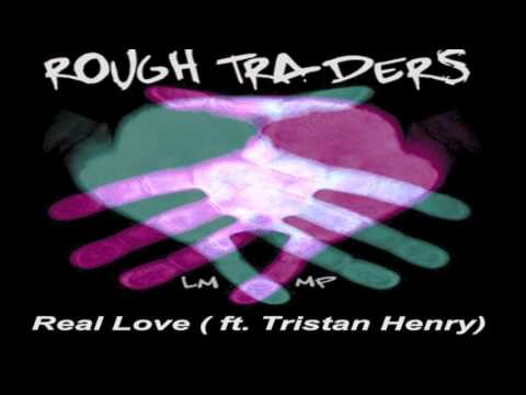 Rough Traders - Real Love (Radio edit)