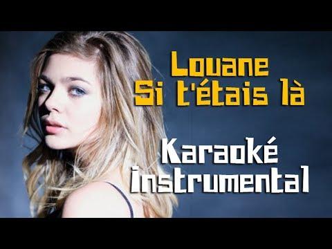 LOUANE - Si t'étais là | Karaoké instrumental ( Paroles / Lyrics )