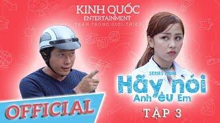 Hãy Nói Anh Yêu Em - Tập 3 | Phim Học Đường Cấp 3 - Kinh Quốc Entertainment