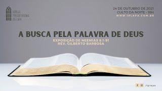 "A busca pela Palavra de Deus"" Culto da noite - 24 de Outubro de 2021 -18h"