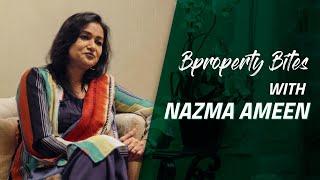 Bproperty Bites | Nazma Ameen