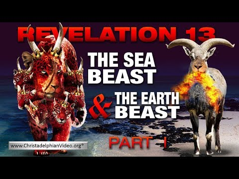 Studies in The Apocalypse Revelation 13: The Sea Beast and the Earth Beast Pt 1