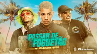 MC Don Juan, MC Ryan SP, MC Kevin - Passar de Foguetão (PereraDJ)