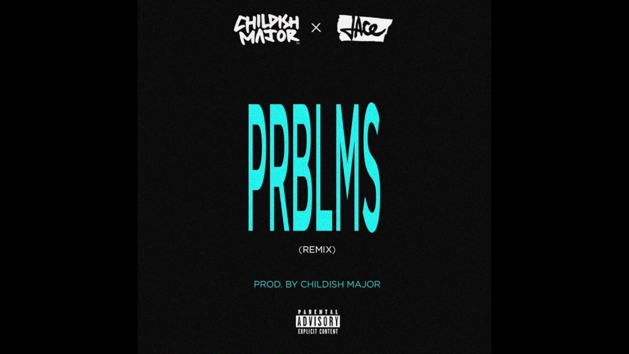 Download 6lack - PRBLMS (Remix) Ft. Childish Major & Jace ( Prod. by Childish Major)