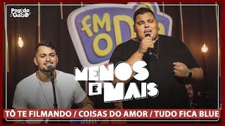 Menos é Mais - Tô Te Filmando / Coisas do Amor / Tudo Fica Blue #LIVE #FMODIA Pagode do Gago