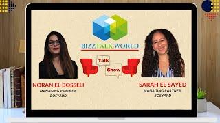 BizzTalk World Talk Show with Noran El Bosseli and Sarah El Sayed, Managing Partners at Bosyard