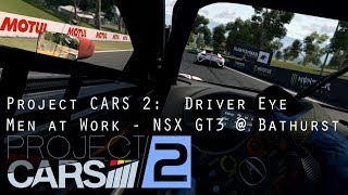 Project CARS 2:  Driver Eye - NSX GT3 @ Bathurst - Men at Work - VR Gameplay