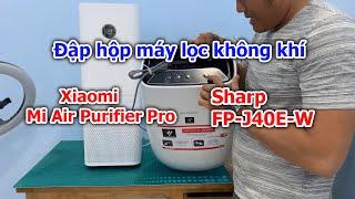 Dương Vlog   Đập hộp máy lọc không khí Xiaomi Mi Air Purifier Pro và Sharp FP-J40E-W