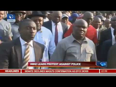 Wike Leads Protest Against Police In Rivers State