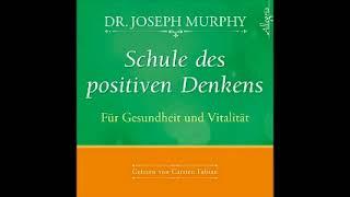 Schule des positiven Denkens Gesundheit und Vitalität Joseph Murphy