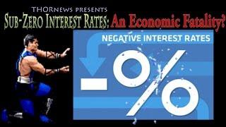 Sub-Zero Interest Rates: An Economic Fatality?