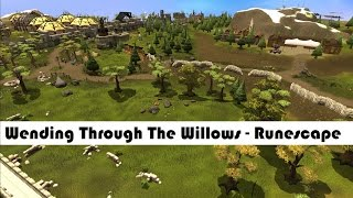 Wending Through the Willows - Runescape Music (HQ)