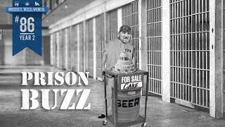 (#86) Prison Buzz  WHISKEY. WEED. WOMEN. with Steve Jessup