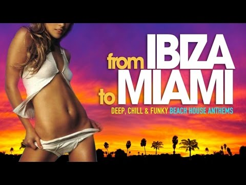 From IBIZA to MIAMI | Deep, Chill & Funky Beach House Anthems (Continuous Mix Pt. 1)