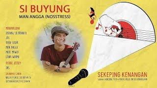 Si Buyung - Man Angga Nosstress (The Prison Song)