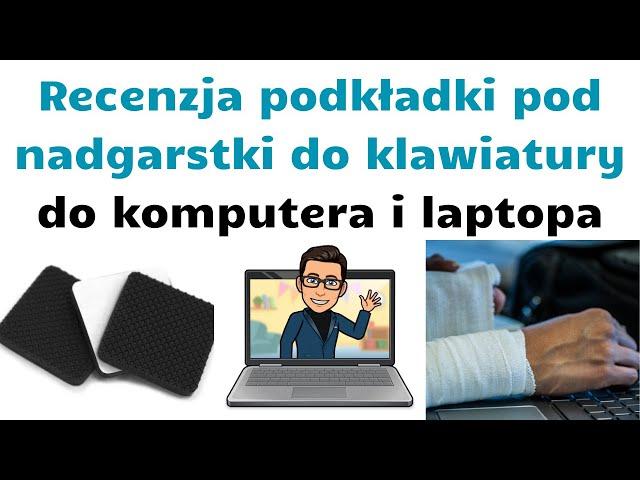 Recenzja podkładki pod nadgarstki do klawiatury 👨💻 Do komputera i laptopa 💻