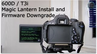 600D /T3i Magic Lantern install / Firmware downgrade
