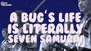 A Bug's Life Is LITERALLY Seven Samurai