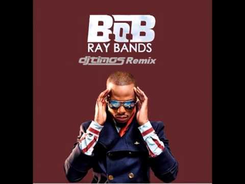 BoB  Ray Bands DJ Timos Remix