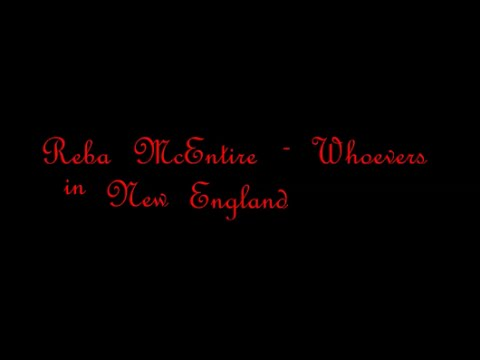 Reba McEntire - Whoever's in New England [Lyric Video]