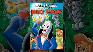 Pound Puppies and the Legend of Big Paw: The Movie