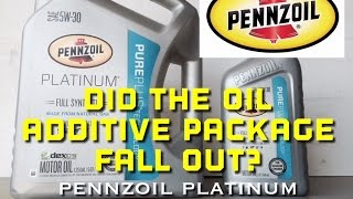 Pennzoil Ultra Platinum Pure Plus Technology - Additive Package Falls Out?