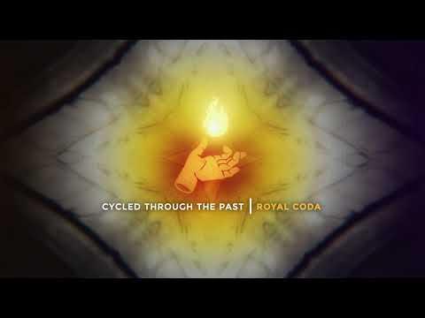 Royal Coda - Cycled Through the Past