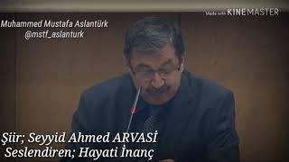 Hayati İnanç'ın yorumuyla Seyyid Ahmed Arvasi şiiri