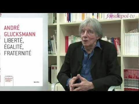 """André Glucksmann : """"Liberté, Egalité, Fraternité"""""""