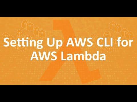 Part 10 - Configuring AWS CLI for AWS lambda