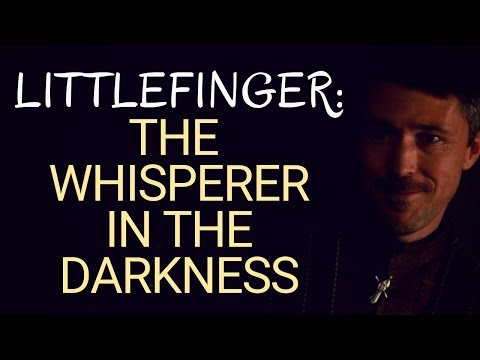 Game Of Thrones/ASOIAF Theories | Littlefinger: The Whisperer In The Darkness