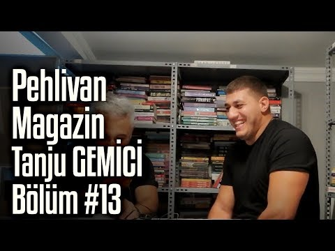 Tanju GEMİCİ  | Pehlivan Magazin #13. Bölüm