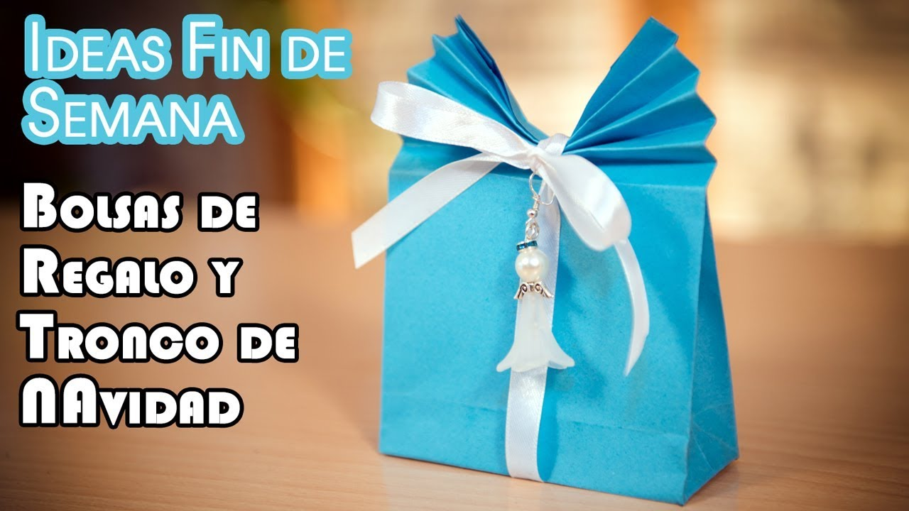 Ideas Fin De Semana Bolsas Papel Regalo Y Tronco De Navidad Youtube