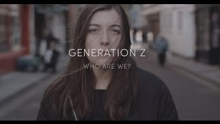 Generation Z - Who are we?