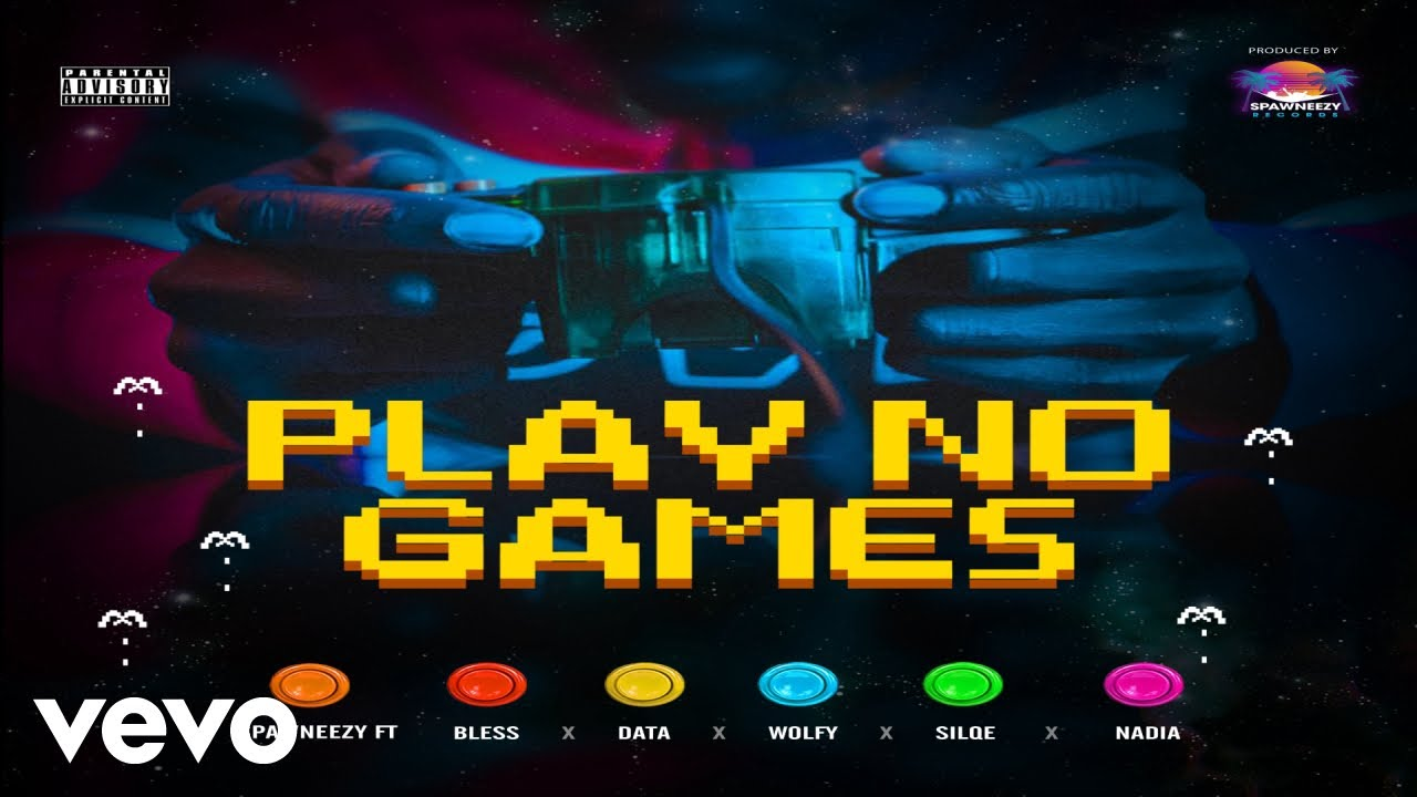 Spawneezy – Play No Games ft. Bless, Data, Wolfy, Silqe, Nadia