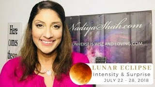 Lunar Eclipse Intensity and Surprise! July 22-28, 2018 – Astrology Horoscope by Nadiya Shah