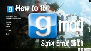 Garry's Mod 13: Something is Creating Script Errors [FIX]