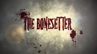 The Bonesetter preview teaser